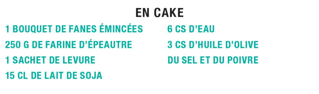 Ingrédients du cake de fânes Idécologie